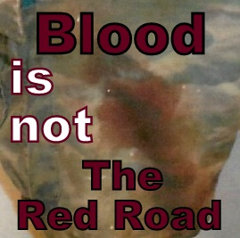 blood-is-not-the-red-road